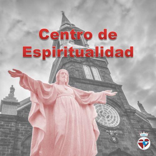 Mensajes en los que el Señor o la Virgen piden un Centro de Espiritualidad